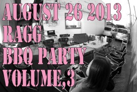 2013 8 26 ragg BBQ PARTY VOLUME,3
