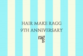 hair make ragg 9th anniversary