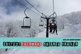 2017 2 27 TAZAWAKO SKI AREA TRAILER